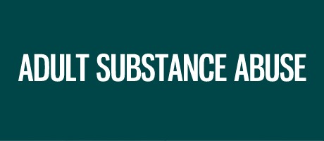 ADULT SUBSTANCE ABUSE